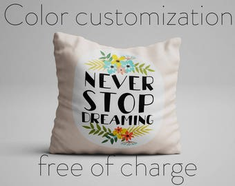 Never Stop Dreaming Pillow Inspirational Quote Pillow Motivational Quote Cushion with Quote Pillow with Saying Statement Pillow Quote Gift
