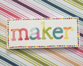 "MADE TO ORDER: Mini ""maker"" sign, rainbow, gift, wood sign, handmade, paper art"