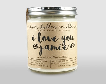 I Love you - Personalized 8oz Soy Candle | girlfriend gift, gifts for her, anniversary gift, scented soy candle, unique gift, gifts for mom