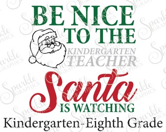 Be Nice To The Teacher Santa Is Watching Cut File Set Teacher Christmas Clipart Svg Dxf Eps Png Silhouette Cricut Cut File Commercial Use