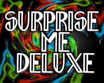 DELUXE SURPRISE ME! Please Read The Description