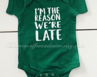 I'm the Reason We're Late, Cute Baby Bodysuit, Funny Baby Creeper, Toddler Shirt, Mommy's Late, Tardy for the Party,