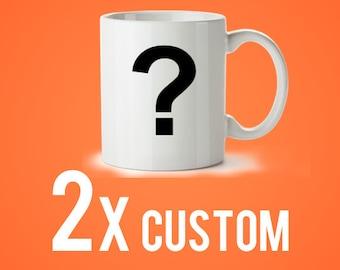 2x Custom Wholesale Mug, 11oz (8.99/Mug)