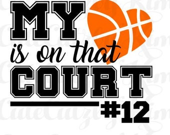 My heart is on that court svg, dxf, png, cutting file, cricut file, silhouette file, basketball svg