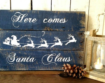 Here Comes Santa Claus Christmas Sign, Holiday Sign, Rustic Christmas Sign