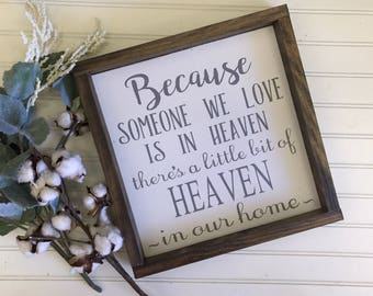 Because someone we love is in Heaven, there's a little bit of Heaven in our home- Memorial Gift- Sympathy Gift- Rustic Home Wall Decor