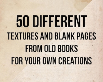 50 different textures and blank pages from old books for your own digital creations and scrapbooking