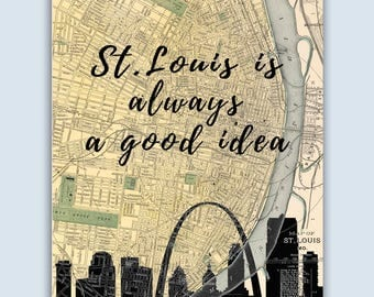 St Louis is always a good idea, St Louis Skyline, St Louis Print, St Louis Decor, St Louis Map, St Louis Poster, St Louis Wall Art