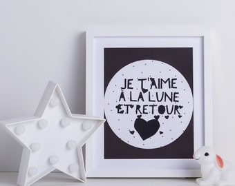 "French ""I Love You To The Moon And Back"" Print, Moon Print, Monochrome Print, Love Print, French Print."