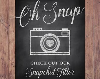 Wedding snapchat filter sign - oh snap check out our snapchat filter - snapchat wedding sign - rustic wedding sign - PRINTABLE 8x10 - 5x7
