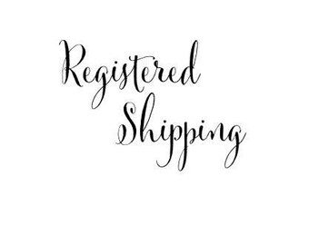 Registered or Express Shipping