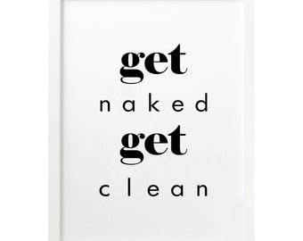 Beau Get Naked, Get Clean, Bathroom Wall Decor, Bathroom Decor, Bathroom Sign,