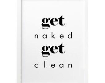 Get Naked Get Clean Bathroom Wall Decor Bathroom Decor Bathroom Sign