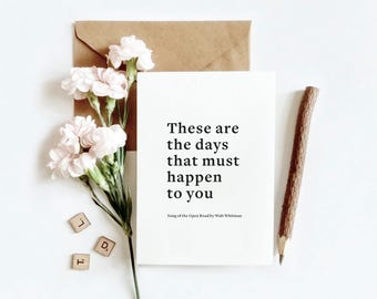 Typographic print, black and white | These are the days that must happen to you | Walt Whitman