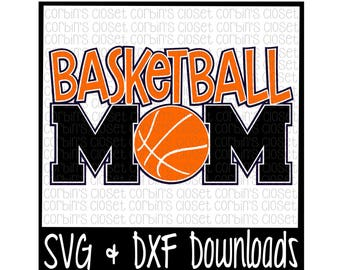 Basketball Mom SVG Cut File - DXF & SVG Files - Silhouette Cameo, Cricut