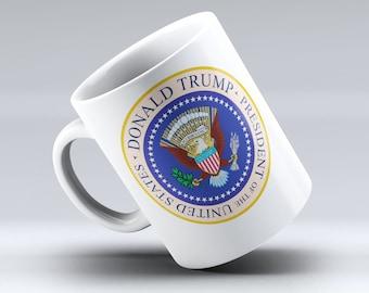 President Trump Mug, President Donald Trump, Trump 2017, Trump Coffee Mug, Trump Mug, Coffee Mug,Donald Trump Presidential Seal