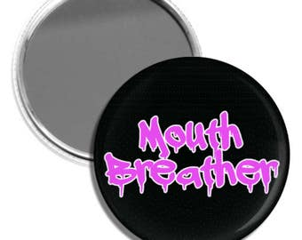 """Stranger Things Mouthbreather 2"""" Mirror, Compact Mirror, Sarcastic Pins, Funny Pins, Sassy Mirror, Hand Mirror, Dripping Font, Pastel Goth"""