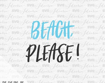 Beach Please Svg, Beach Hair Don't Care Svg, Beach Svg, Summer Svg, Hello Summer Svg, summer 2017, svg files, summer sayings svg, dxf files