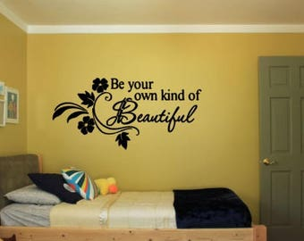 """Be Your Own Kind of Beautiful Wall Decal, Choose From Many Colours, Overall Size 25"""" X 12"""""""