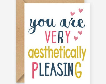 You are very aesthetically pleasing, funny greeting cards, blank cards, recycled