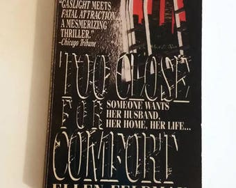 Too Close For Comfort by Ellen Feldman  Paperback  Thriller