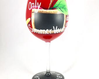 Teacher's wine glass, chalkboard countdown to summer vacation, apple for the teacher gift for valentine's day teacher appreciation, year end
