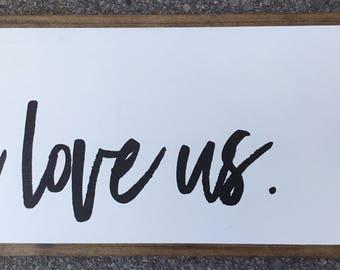I Love Us Framed Sign