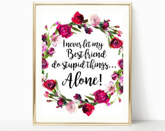 best friend, home decor, birthday gift, bestie gifts, best sister gift, wall art, art print, sister gift, gift for her, floral print