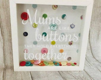 Mothers Quote Box Frame 'Mums are like Buttons they hold everything Together' with button themed background Perfect gift Mothers day