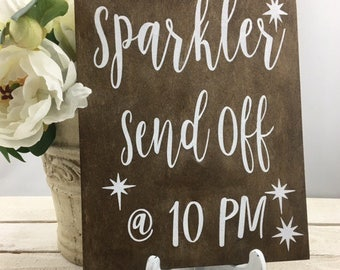 """Sparkler Send Off @ 10 PM Sign-Wedding Sign-Rustic Wedding Sign-9""""X12"""" Sign-Sparkler Sign"""