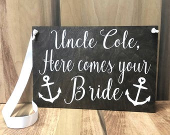 Uncle Here Comes Your Bride Sign- Nautical