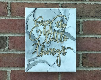 Enjoy the Little Things Marble Canvas