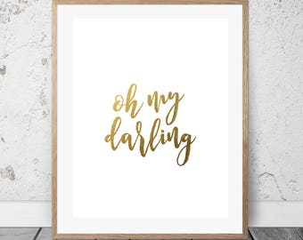 Inspirational Quote - INSTANT DOWNLOAD Printable Wall Art - Oh My Darling