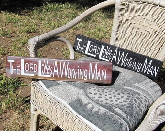 "Inspirational signs, 2 to pic from.. Wood Signs  ""The Lord Loves A Working Man"" custom signs , home decor, Great Gift!"