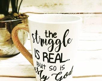 the struggle is real glitter mug/glitter dipped mug / bible verse mug / coffee cup / christian / humor mug / glittered drink/proverbs mug