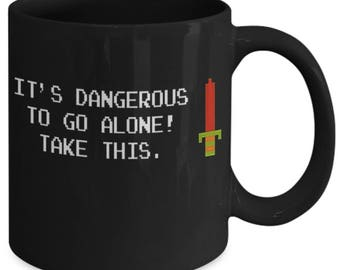 It's Dangerous to Go Alone. Take This!! Video Game Lover 11 oz Ceramic Coffee Mug