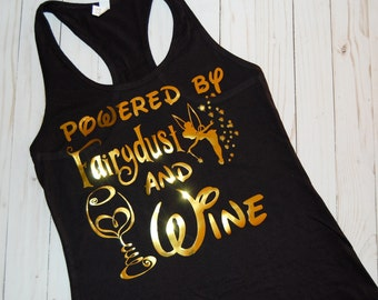 Powered by Fairydust & Wine/Food and Wine Festival Shirt/Epcot Top/ Tinkerbell Shirt/ DIsney Shirt/Epcot Food and Wine Shirt/ Festival Shirt