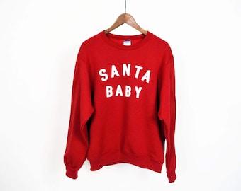 Santa Baby sweatshirt, Christmas sweatshirt, holiday fleece sweatshirt, Christmas gift, Holiday sweater, Holiday gift, christmas shirt