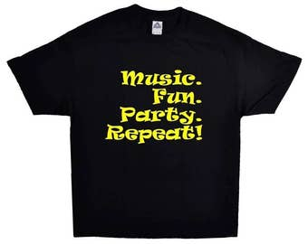 Music Fun Party Repeat On A Black Short-sleeve T-shirt 100% Cotton Tee