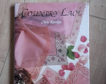 Country Lace by Chris Rankin, Lacemaking Book, Lacemaking Patterns, Lacemaking Charts, Make Lace Book