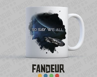 """Battlestar Galactica """"So Say We All"""" Coffee / Tea Mug"""