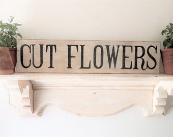 CUT FLOWERS SIGN/farmhouse signs,vintage style signs,hand made signs, hand painted signs, distressed signs, wooden signs, garden signs