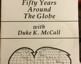 Fifty Years Around the Globe with Duke K.Mccall, president of the Baptist World Alliance, 1986