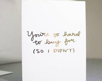 Funny Birthday Card / Snarky Bday Card / Funny Bday Card / Sarcastic Birthday Card / Sarcastic Bday Card / Snarky Card / Real Gold Foil Card
