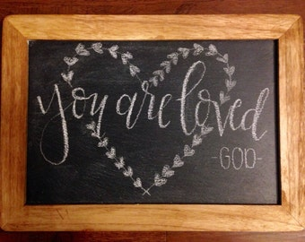 You are loved -God- Chalkboard Calligrapht - home decor, chalkboard calligraphy, you are loved, God, inspiration