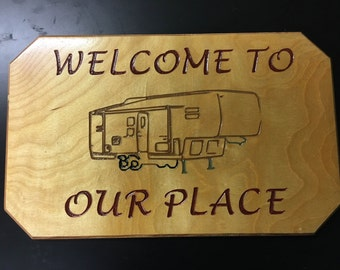 Welcome To Our Place (Fifth Wheel) Sign