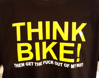 Think Bike T Shirt - Funny But Serious T Shirt