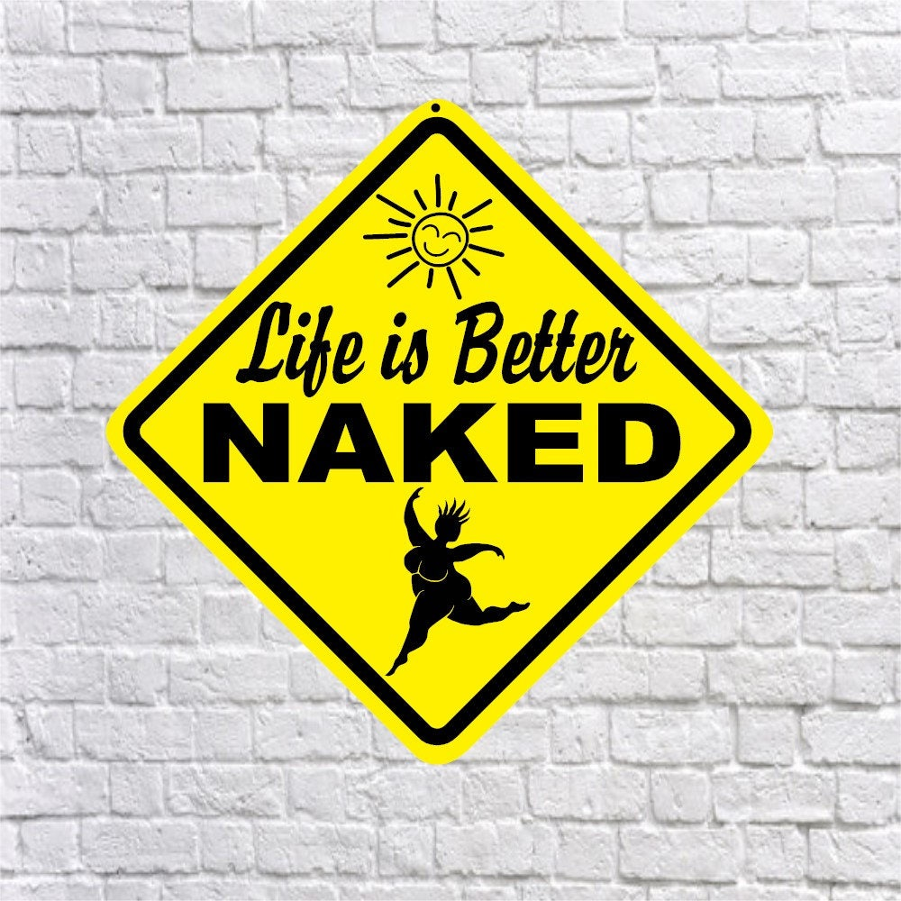 Life Is Better Naked Cute Fun Aluminum Sign Unique Gift-4336