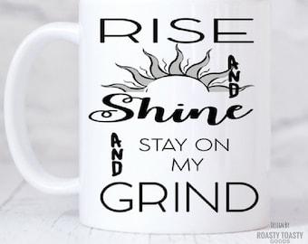 Mug of Motivation - Coffee Mug For College - Rise and Shine Mug - Motivational Mug - Inspirational Mug - Rise and Grind Mug - Coworker Gift