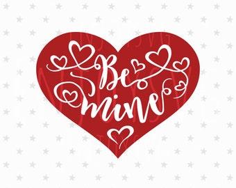Valentine svg Be Mine svg file Valentines svg Be Mine svg Valentine's Day svg Love svg Love Svg file Valentine's Day SVG Silhouette Cricut